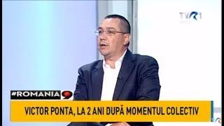 Victor Ponta, la 2 ani de la momentul #Colectiv (#România9)