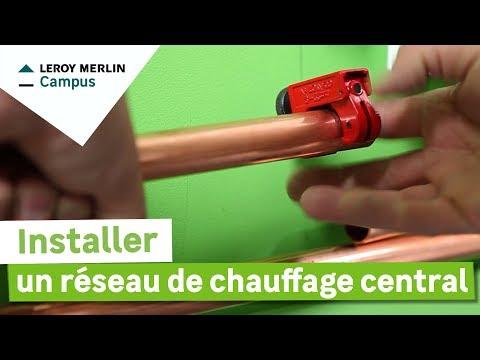 Comment Installer Un Réseau De Chauffage Central Leroy