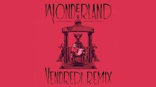 Caravan Palace - Wonderland (Vendredi Remix)