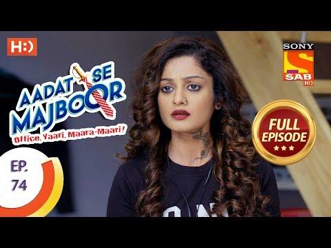 Aadat Se Majboor - Ep 74 - Full Episode - 12th January, 2018