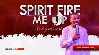 SPIRIT FIRE ME UP: WORSHIP ATMOSPHERE WITH THEOPHILUS SUNDAY