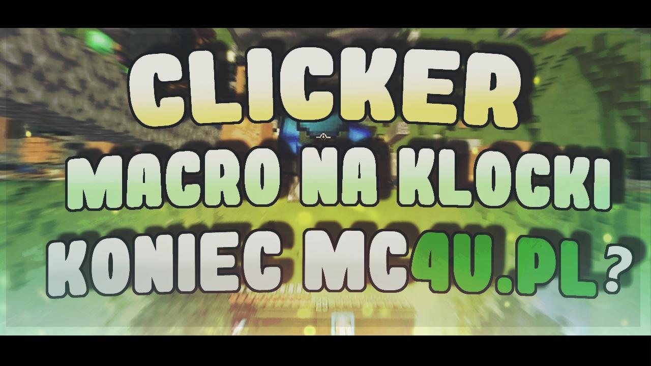CLICKER | MACRO NA KLOCKI | KONIEC MC4U.PL?