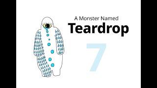 "A Monster Named Teardrop - E07: ""Love is never forgotten."""