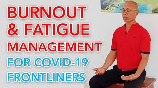 Burnout and Fatigue Management for COVID-19 Frontliners and Servers