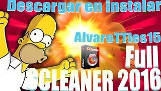 Descargar e Instalar CCLEANER [ 2016 ] [ Full ] [ Español ] [ Mega ] [ Windows 7,8,8.1,10 ]