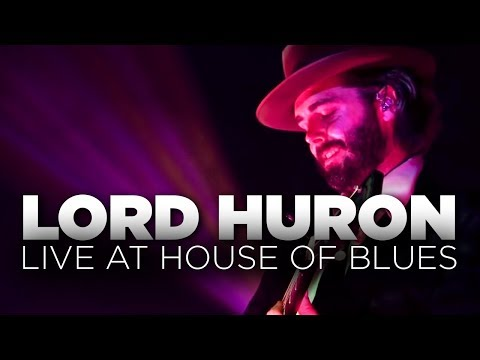 Lord Huron — Live at House of Blues (Full Set)