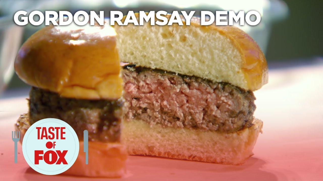 Gordon Ramsay Demonstrates How To Cook The Perfect Burger Taste Of Fox
