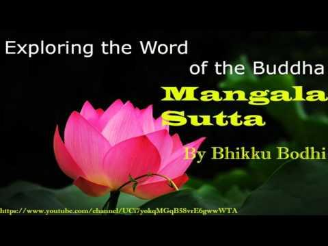 Mangala Sutta Part 02, Exploring the word of Buddha, from Sutta Nipata By Bhikku Bodhi