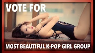 Video VOTE FOR THE MOST BEAUTIFUL K-POP GIRL GROUP - 2017! download MP3, 3GP, MP4, WEBM, AVI, FLV Maret 2018