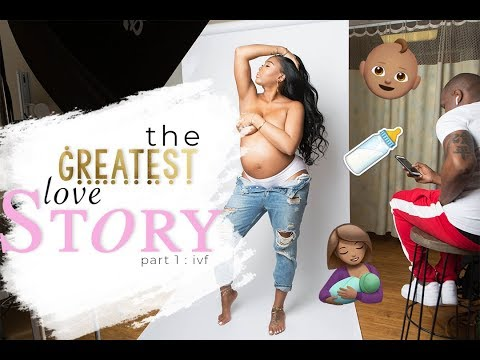 My IVF Story : The Greatest Love Story! Pt. 1