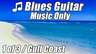 BLUES GUITAR Music Slow Relaxing Instrumental Songs Happy Calm Party Mix Southern Soul Traveler