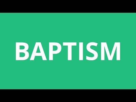 How To Pronounce Baptism - Pronunciation Academy