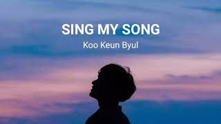 Sing My Song Lyric Video - Koo Keun Byul (OST - Revolutionary Love)