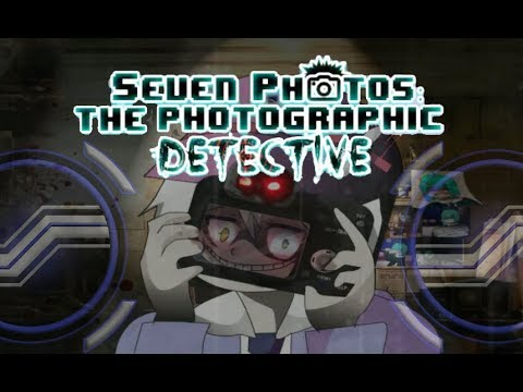 Seven Photos (The Photographic Detective of MADNESS!!!)