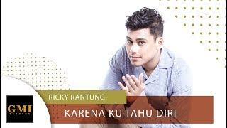 Ricky Rantung - Karena Ku Tahu Diri | Official Video Lyric
