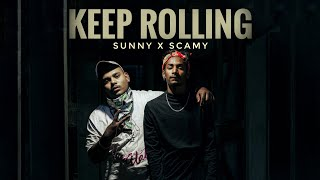 KEEP ROLLING💥-SUNNY X SCAMY |OFFICIAL MUSIC VIDEO| 2021 Latest Hip Hop Song🤘