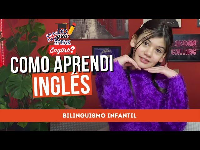 Como eu aprendi inglês? | Bilinguismo infantil