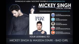 Mickey Singh & Waseem Stark - Bad Girl (Official Audio)