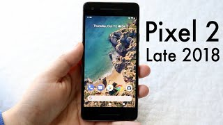 GOOGLE PIXEL 2 In LATE 2018! (Should You Still Buy It?) (Review)