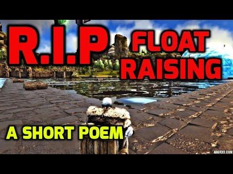 R.I.P Float Raising in Ark - A Short Peom
