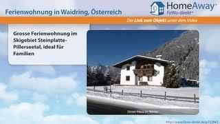 Tirol: Grosse Ferienwohnung im Skigebiet Steinplatte-Pillerseetal, ideal - FeWo-direkt.de Video
