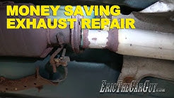Money Saving Exhaust Repair -EricTheCarGuy