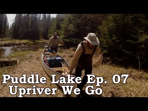 """Puddle Lake"" Expedition (part 7 of 9): Upriver We Go, Sausage Over Fire & Parting Thoughts"