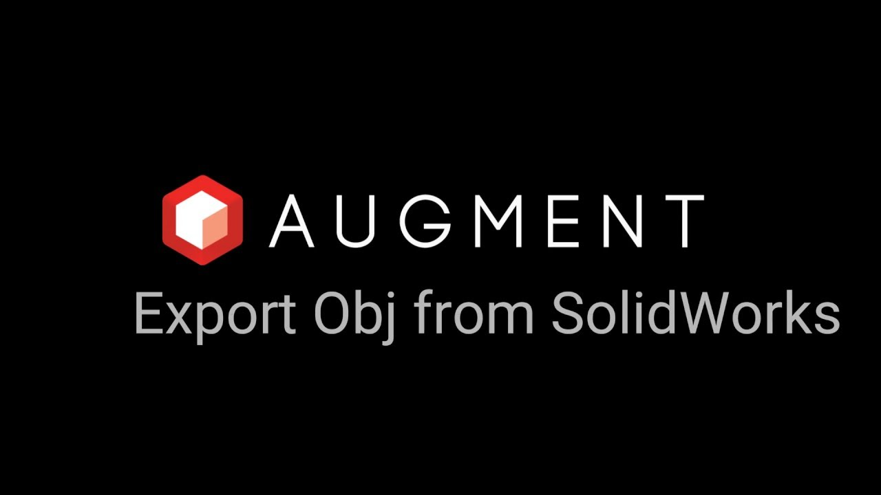 Solidworks - How to export your 3D models | Augment Help Center