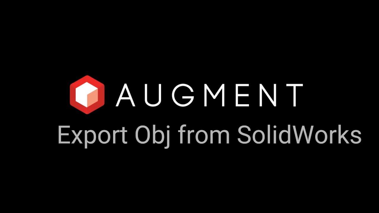 Augment Tutorial SolidWorks Obj Exporter