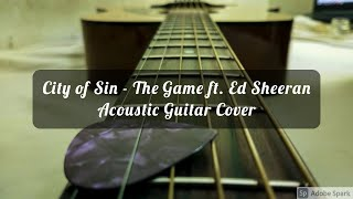 City of Sin - The Game ft  Ed Sheeran Acoustic Guitar Cover