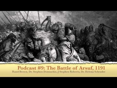 The Battle of Arsuf, 1191 - Third Crusade Podcast Episode 6