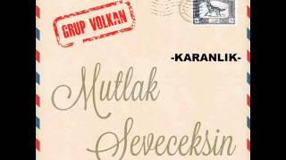 Grup VOLKAN -KARANLIK-