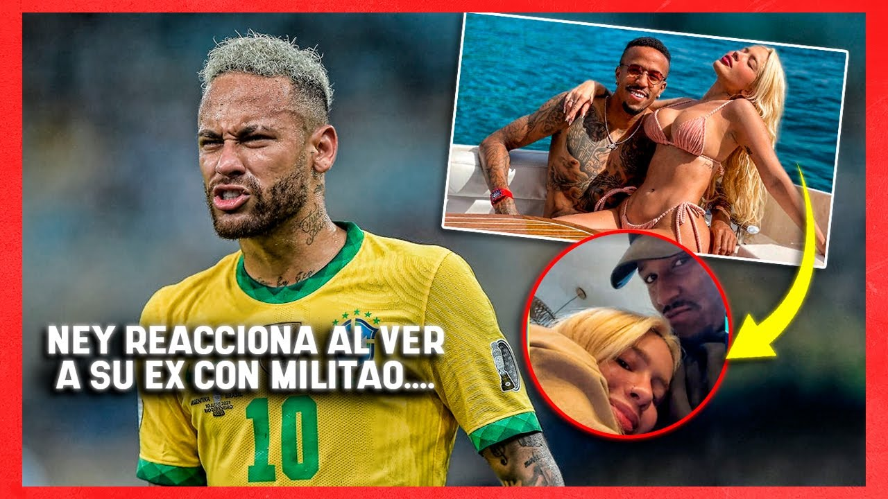 La increíble REACCIÓN de Neymar al ver a SU EX NOVIA ¡CON MILITAO!