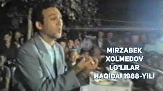Мирзабек Холмедов - Лулилар хакида! 1988-йил | Mirzabek Xolmedov - Lo
