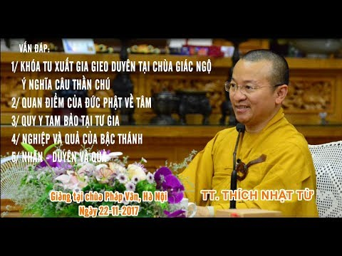 Vấn đáp: Ý nghĩa câu thần chú, quan điểm của đức Phật về tâm - TT. Thích Nhật Từ