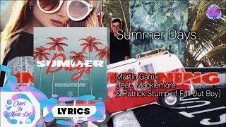 Martin Garrix feat. Macklemore & Patrick Stump of Fall Out Boy - Summer Days /가사 (Lyrics)