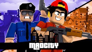 ROBLOX - MAD CITY, THE MOST FEARED CRIMINAL IN TOWN!!