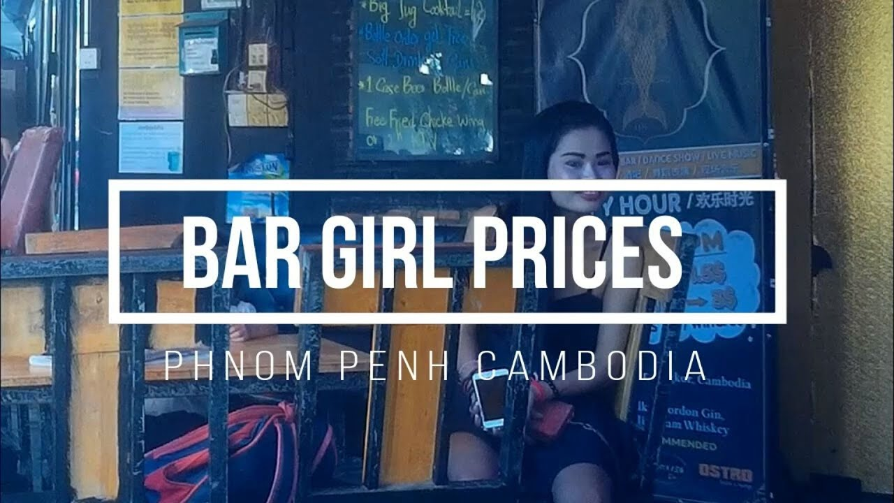 Download CAMBODIA PHNOM PENH - HOW MUCH FOR BAR GIRLS AND PRICES AND BAR FINE PRICES