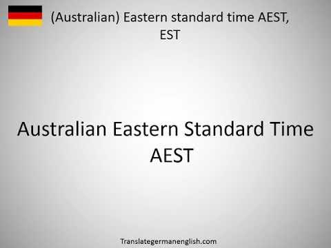 How to say (Australian) Eastern standard time AEST, EST in German?