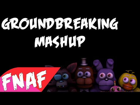 """(SFM)""""Five Nights At Freddys Mashup"""" Song Created By:Groundbreaking