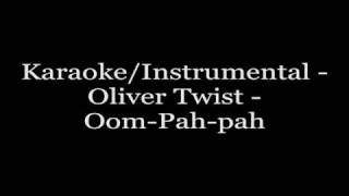 Karaoke/Instrumental - Oliver Twist - Oom-pah-Pah