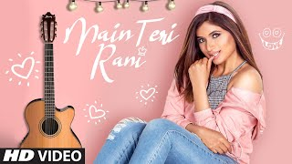 Shipra Goyal: Main Teri Rani (Full Song) Abhijit Vaghani | Nirmaan | Latest Songs 2019