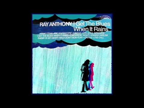 I Get the Blues When it Rains - Ray Anthony