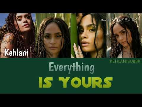 Kehlani - Everything is Yours [Lyrics/Tradução]