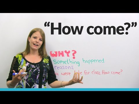 "Learn English: ""How come?"""