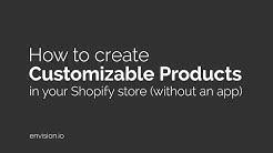 How to create customizable products in Shopify without an app (tutorial)
