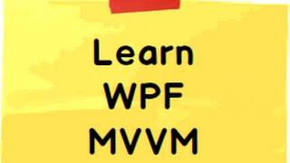 WPF MVVM Step by Step ( Windows Presentation Foundation)