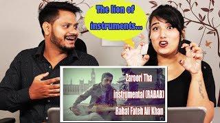 Zaroori Tha instrumental (RABAB) Rahat Fateh Ali Khan | Indian Reaction | History Of Rabab