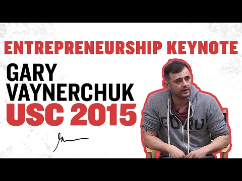 Entrepreneurship Keynote | Gary Vaynerchuk at USC 2015