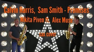 Calvin Harris, Sam Smith - Promises (Nikita Piven & Alex Muse sax cover)